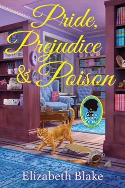 Pride, Prejudice and Poison (A Jane Austen Society Mystery, #1)