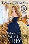 Make a Viscount Beg (How to Reform a Rake, #5)