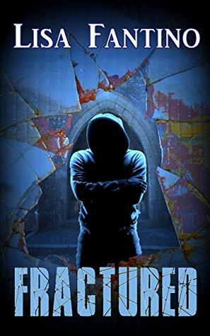 Fractured by Lisa Fantino