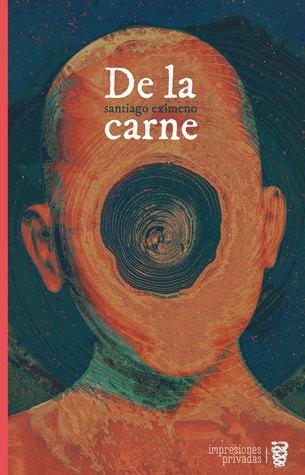 De la carne by Santiago Eximeno