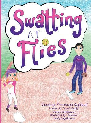 Swatting at Flies: Coaching Princesses Softball