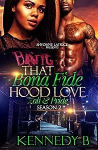 That Bona Fide Hood Love: Zoli & Pride