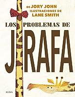 Los problemas de Jirafa (Infantil ilustrado)