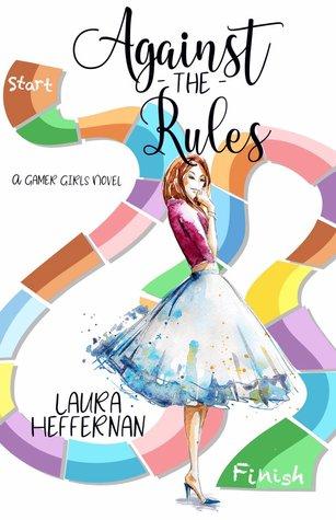 Against the Rules (Gamer Girls, #2)