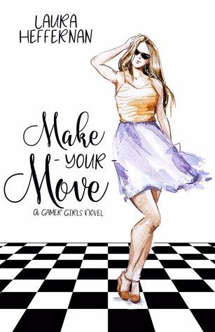 Make Your Move (Gamer Girls, #3)