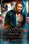 Watcher Compelled (Watchers of the Gray #6)