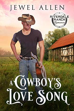 A Cowboy's Love Song by Jewel Allen