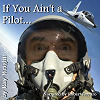 If You Ain't a Pilot...