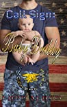 Call Sign: Baby Daddy (Navy Seal Liaisons, #1)