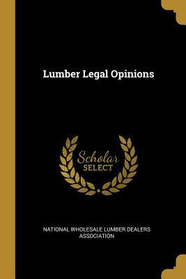 Lumber Legal Opinions
