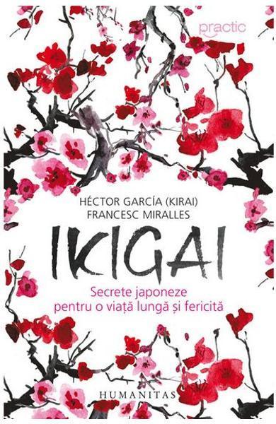 Ikigai: secrete japoneze pentru o viață lungă și fericită