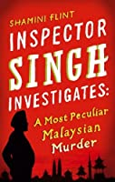 A Most Peculiar Malaysian Murder (Inspector Singh Investigates, #1)