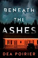 Beneath the Ashes (The Calderwood Cases Book 2)