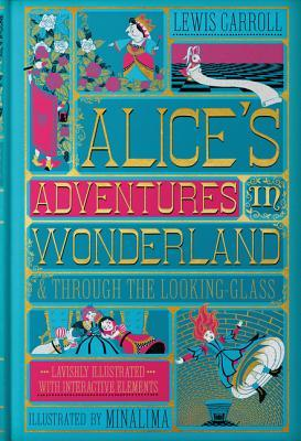 Alice's Adventures in Wonderland (Illustrated with Interactive Elements): Through the Looking-Glass