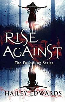 Rise Against (The Foundling, #4)