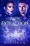 The Paris Extraction: A Romantic Spy Thriller (An Agent Provocateur Novel Book 2)
