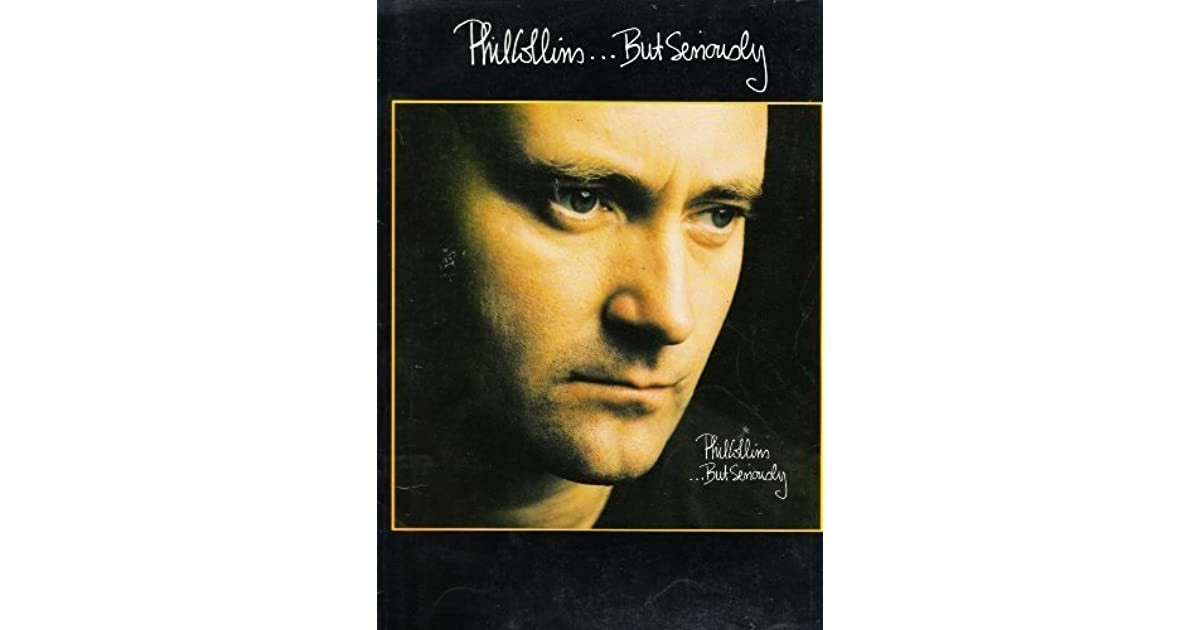 Phil Collins But Seriously Songbook By Phil Collins