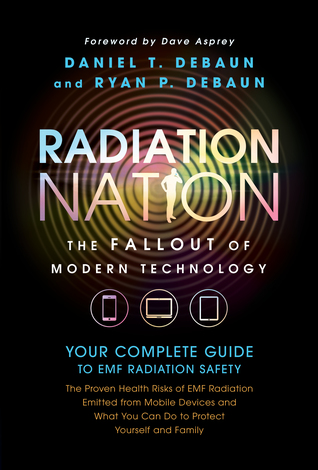 Radiation Nation: Complete Guide to EMF Protection & Safety - The Proven Health Risks of EMF Radiation & What You Can Do to Protect Yourself & Family