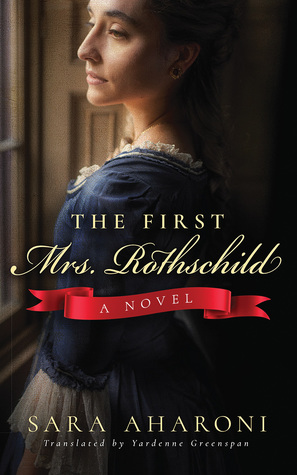 The First Mrs Rothschild By Sara Aharoni