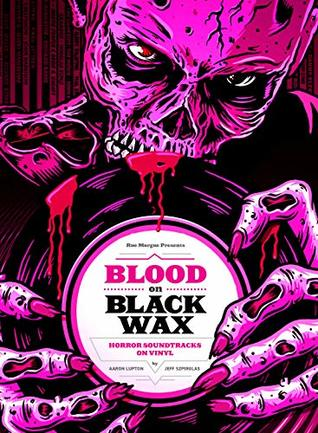 Blood on Black Wax: Horror Soundtracks on Vinyl