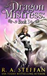 The Dragon Mistress: Book 3 (Dragon Mistress #3; The Eburosi Chronicles #10)