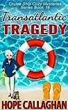 Transatlantic Tragedy (Cruise Ship Christian Cozy Mysteries #16)