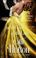 For the Love of the Lady (The Noble Hearts) (Volume 4)