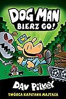 Dog Man: Bierz Go! (Dog Man, #2)