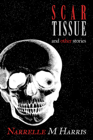 Scar Tissue: And Other Stories