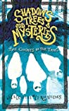 The Ghosts in the Trees  (Shadows, Trees & Odd Mysteries #1)
