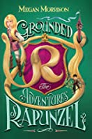 Grounded: The Tale of Rapunzel