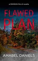 Flawed Plan (A Crimson Falls Novella)