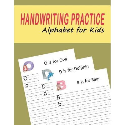 Handwriting Practice Alphabet for Kids: Dotted Lined Writing Paper