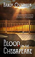 Blood on the Chesapeake: A Cold Case Murder Mystery, A Ghost Story, A Dangerous Love (The Haunted Shores Mysteries Book 1)