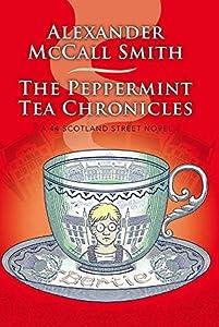 The Peppermint Tea Chronicles (44 Scotland Street, #13)