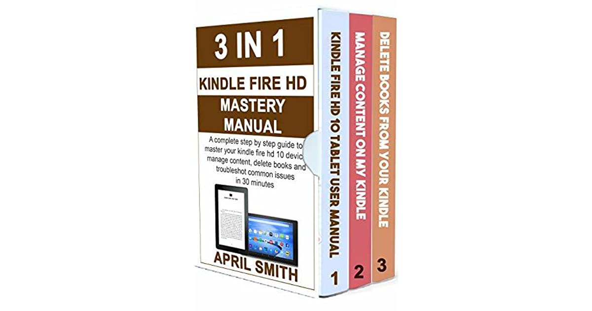 3 IN 1 KINDLE FIRE HD MASTERY MANUAL: A complete step by