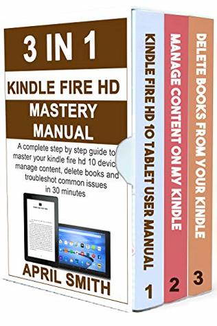 018b23b9f3d6 3 IN 1 KINDLE FIRE HD MASTERY MANUAL: A complete step by step guide ...
