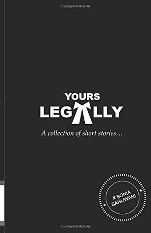 YOURS LEGALLY: a collection of short stories