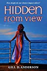 Hidden From View by Gill D. Anderson