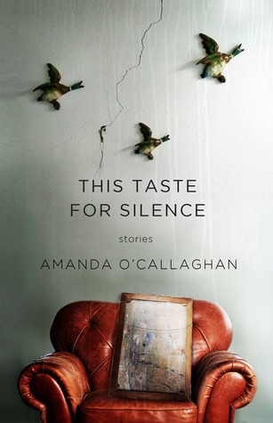 This Taste for Silence by Amanda O'Callaghan