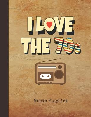 I Love the 70s Music Playlist: Journal Vintage Retro Radio Notebook
