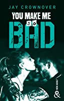 You Make Me so Bad (The Breaking Point, #3)