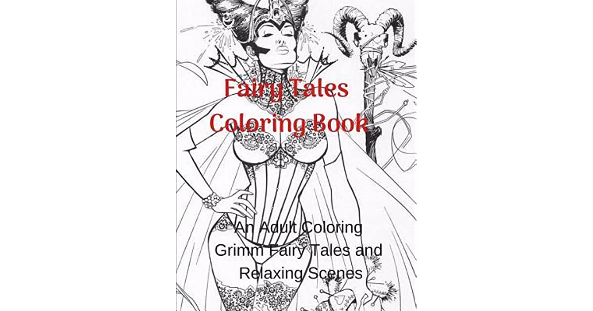 Fairy Tales Coloring Book: An Adult Coloring Grimm Fairy