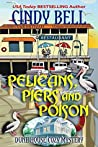 Pelicans, Piers and Poison (Dune House #16)