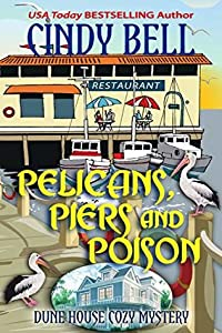 Pelicans, Piers and Poison (Dune House Mystery #16)