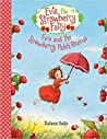 Evie and the Strawberry Patch Rescue (Evie the Strawberry Fairy, #1)