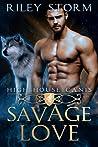 Savage Love (High House Canis #1)