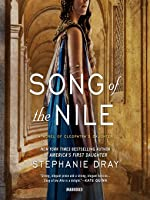 Song of the Nile: A Novel of Cleopatra's Daughter