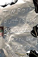 Tinfoil Butterfly: A Novel