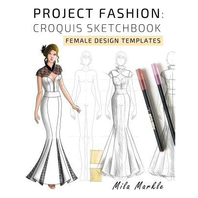 Project Fashion Croquis Sketchbook Female Design Templates